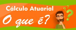 CALCULO ATUARIAL